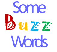 Some Buzz Words